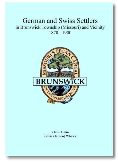 German and Swiss Settlers in Brunswick Township (Missouri) and Vicinity 1870 - 1900 (in engl. Sprache)